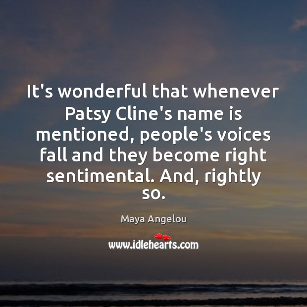 Image, It's wonderful that whenever Patsy Cline's name is mentioned, people's voices fall