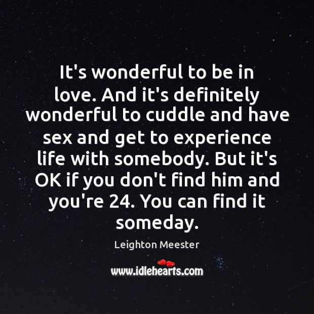 It's wonderful to be in love. And it's definitely wonderful to cuddle Leighton Meester Picture Quote