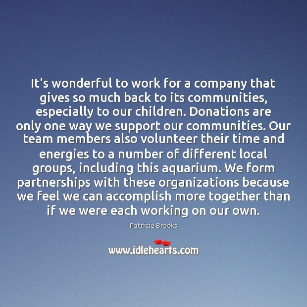 Image, It's wonderful to work for a company that gives so much back