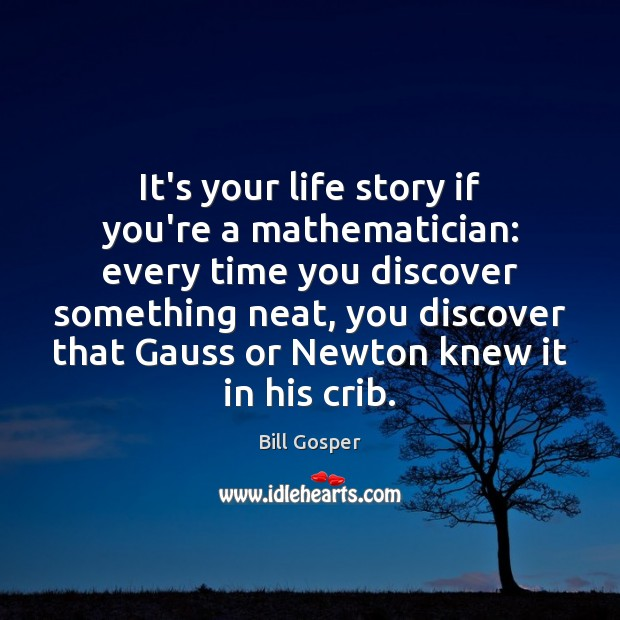 Image, It's your life story if you're a mathematician: every time you discover