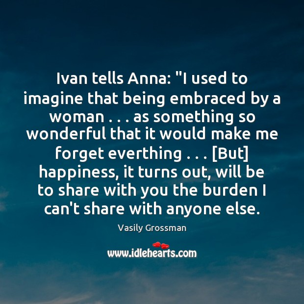 """Ivan tells Anna: """"I used to imagine that being embraced by a Image"""