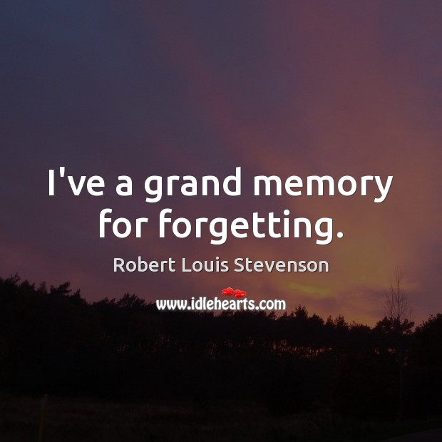 I've a grand memory for forgetting. Image