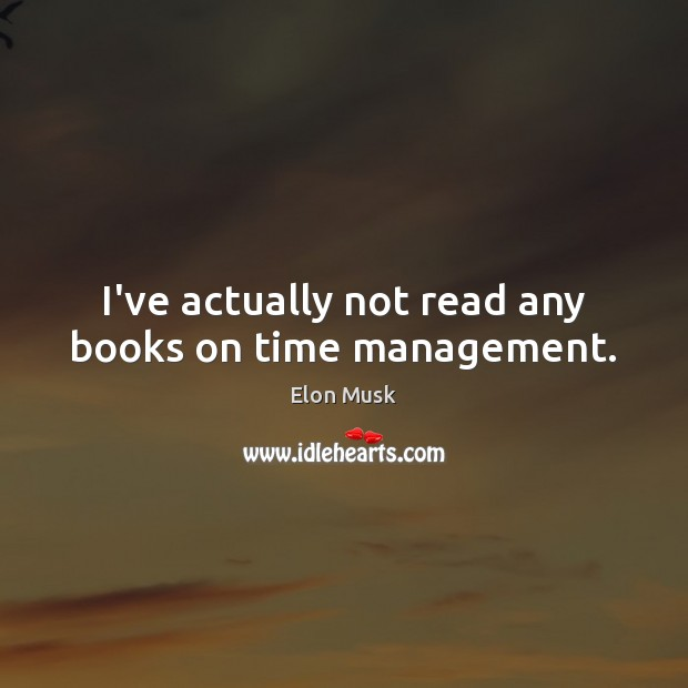 I've actually not read any books on time management. Image