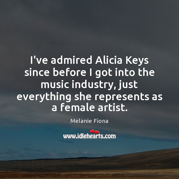 I've admired Alicia Keys since before I got into the music industry, Image