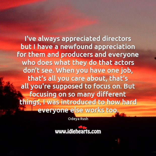 I've always appreciated directors but I have a newfound appreciation for them Image