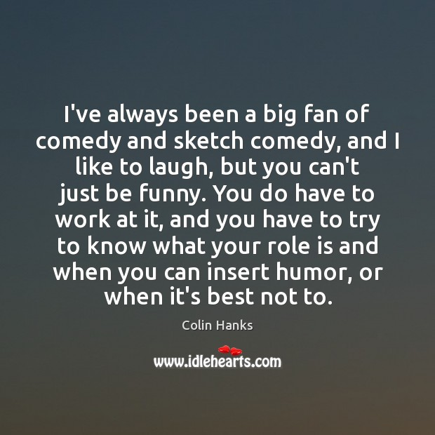 I've always been a big fan of comedy and sketch comedy, and Image