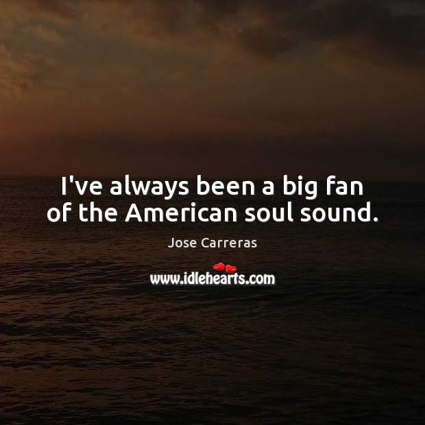 Image, I've always been a big fan of the American soul sound.