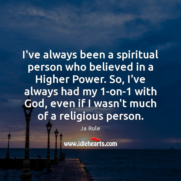 I've always been a spiritual person who believed in a Higher Power. Image