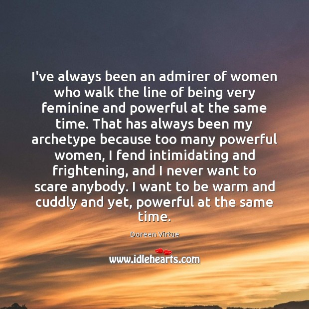 I've always been an admirer of women who walk the line of Image