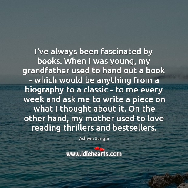Image, I've always been fascinated by books. When I was young, my grandfather