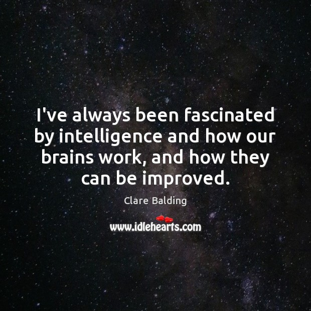 I've always been fascinated by intelligence and how our brains work, and Image