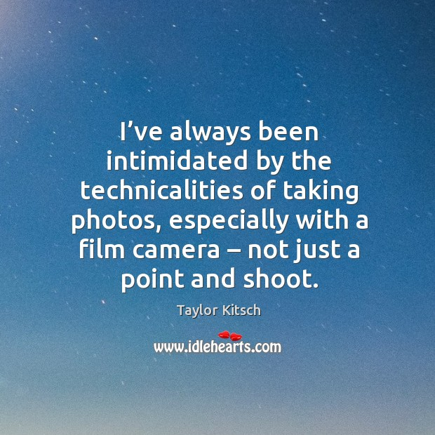 I've always been intimidated by the technicalities of taking photos, especially with a film camera Image