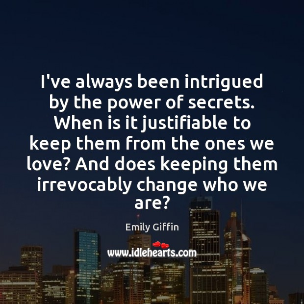 Image, I've always been intrigued by the power of secrets. When is it