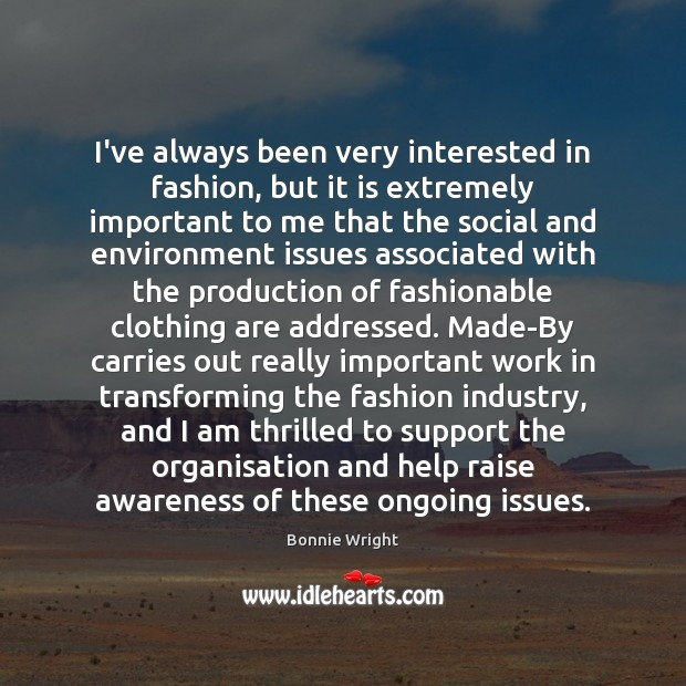 I've always been very interested in fashion, but it is extremely important Environment Quotes Image
