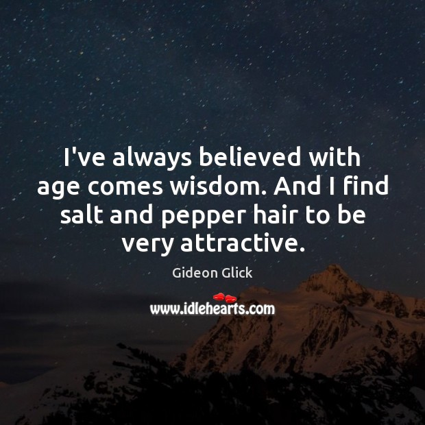 I've always believed with age comes wisdom. And I find salt and Image