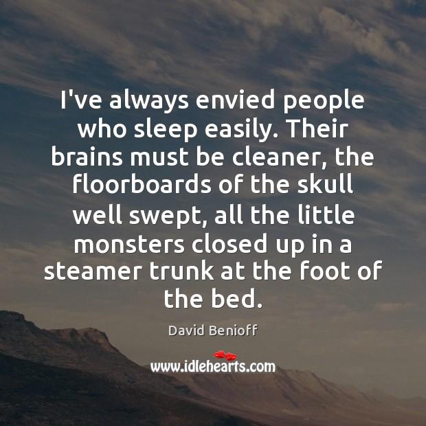 I've always envied people who sleep easily. Their brains must be cleaner, Image