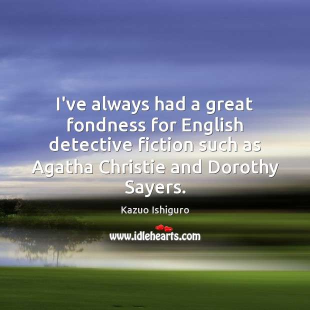 Image, I've always had a great fondness for English detective fiction such as