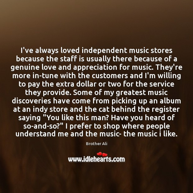 I've always loved independent music stores because the staff is usually there Image