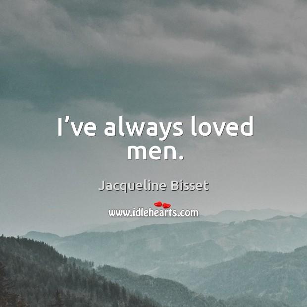 I've always loved men. Image