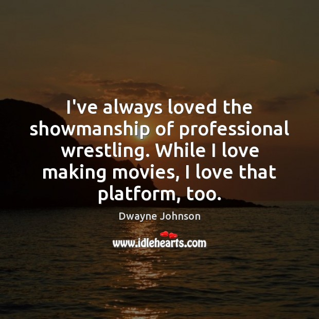 I've always loved the showmanship of professional wrestling. While I love making Dwayne Johnson Picture Quote