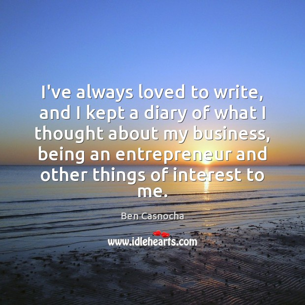 Image, I've always loved to write, and I kept a diary of what