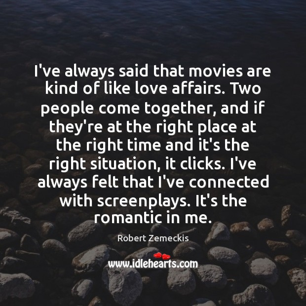 I've always said that movies are kind of like love affairs. Two Image
