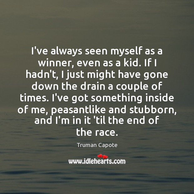 Image, I've always seen myself as a winner, even as a kid. If