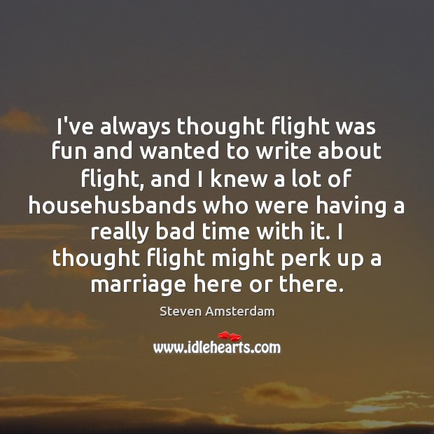 Image, I've always thought flight was fun and wanted to write about flight,
