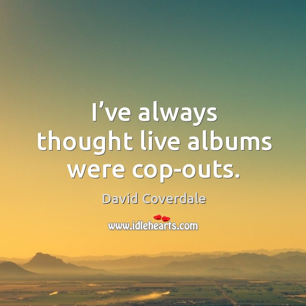 Picture Quote by David Coverdale