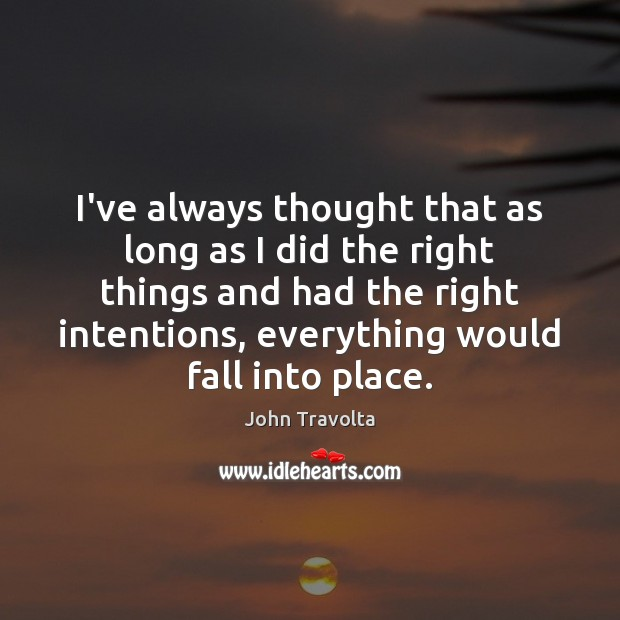 Image, I've always thought that as long as I did the right things