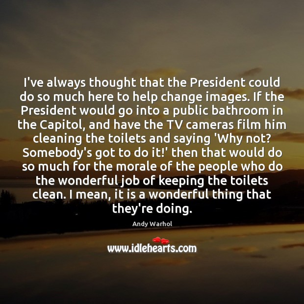 I've always thought that the President could do so much here to Image
