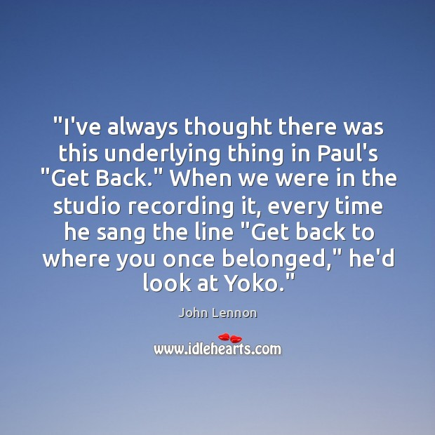 """Image, """"I've always thought there was this underlying thing in Paul's """"Get Back."""""""