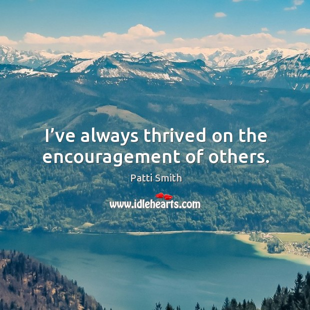 I've always thrived on the encouragement of others. Image