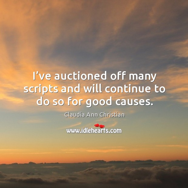 I've auctioned off many scripts and will continue to do so for good causes. Image