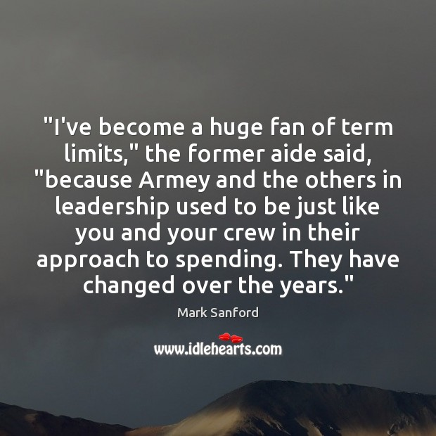 "Image, ""I've become a huge fan of term limits,"" the former aide said, """