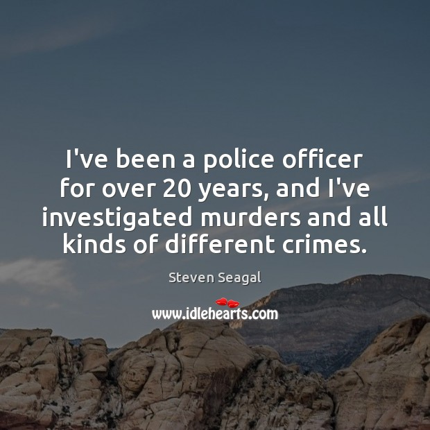 I've been a police officer for over 20 years, and I've investigated murders Image