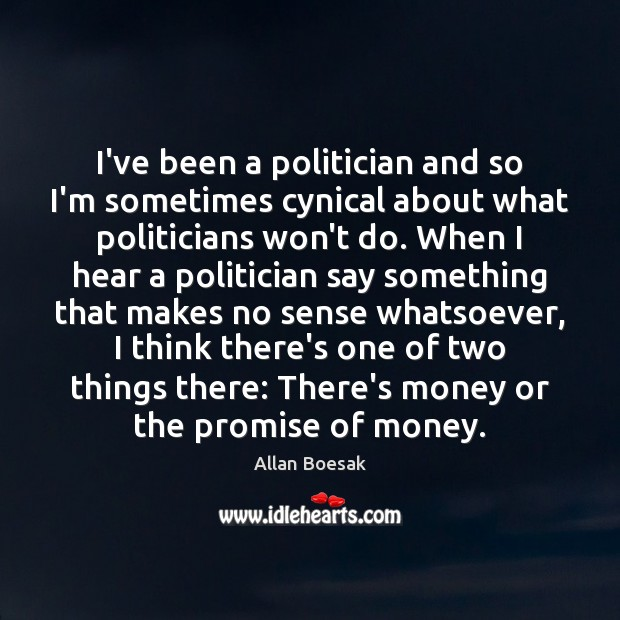 Image, I've been a politician and so I'm sometimes cynical about what politicians