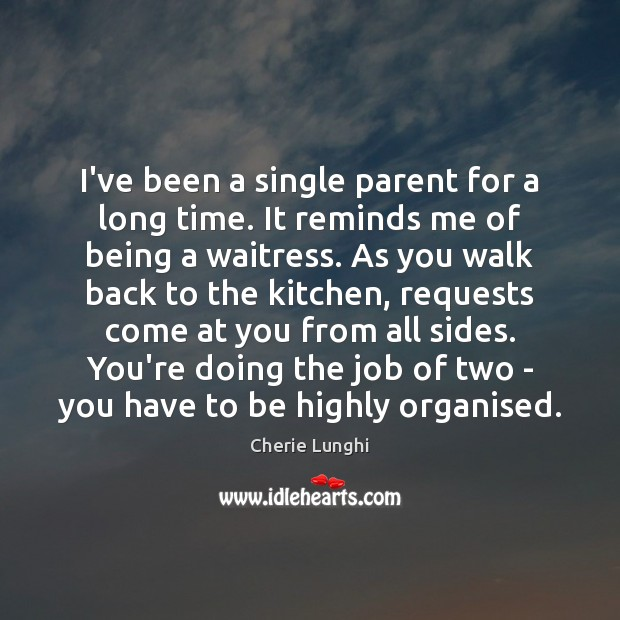 I've been a single parent for a long time. It reminds me Image
