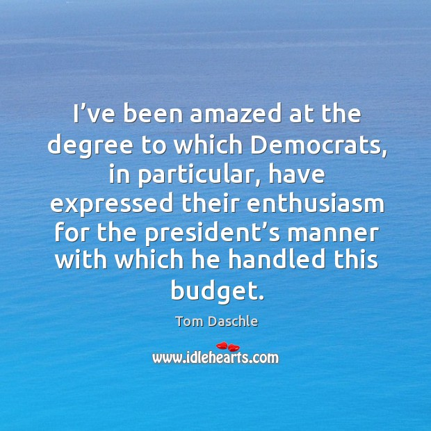 Picture Quote by Tom Daschle