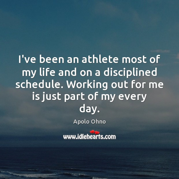 Image, I've been an athlete most of my life and on a disciplined