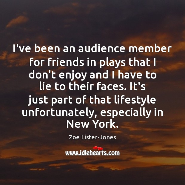 Image, I've been an audience member for friends in plays that I don't