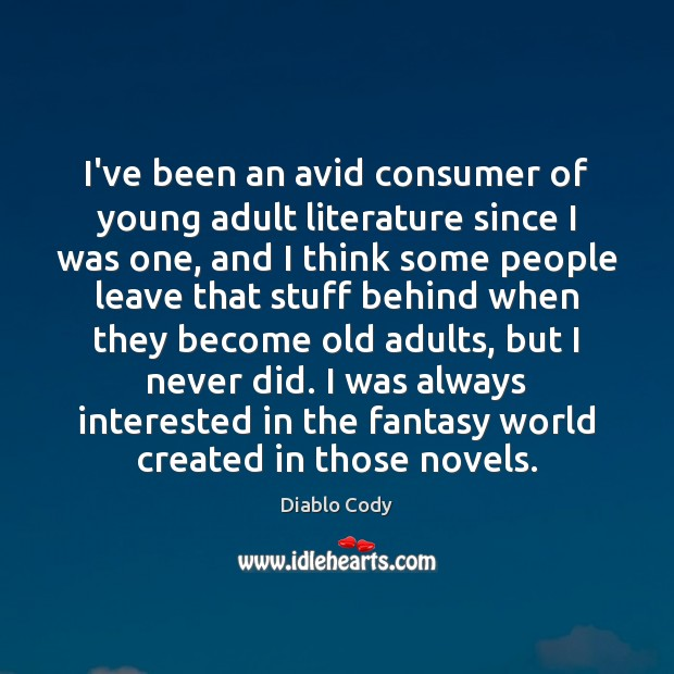 Image, I've been an avid consumer of young adult literature since I was