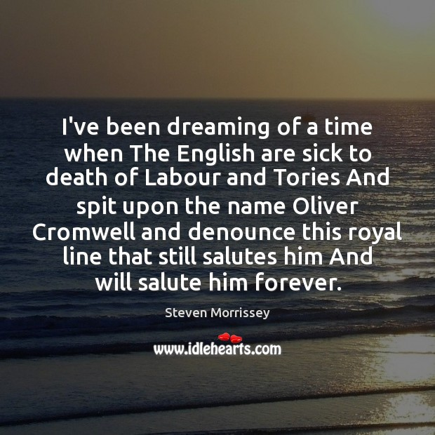 Image, I've been dreaming of a time when The English are sick to