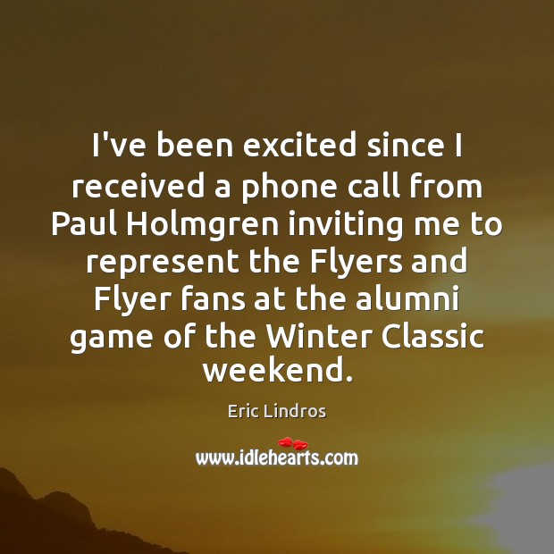 Image, I've been excited since I received a phone call from Paul Holmgren