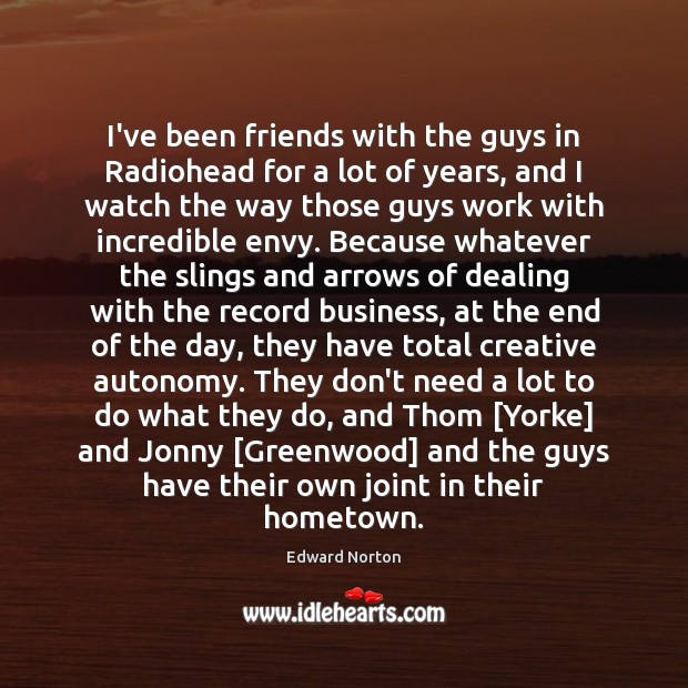 Image about I've been friends with the guys in Radiohead for a lot of