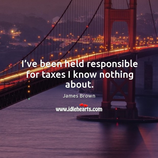 Image, I've been held responsible for taxes I know nothing about.