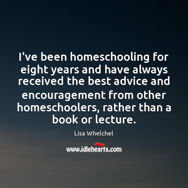 Image, I've been homeschooling for eight years and have always received the best