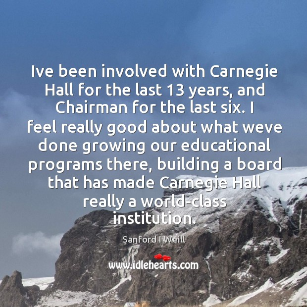 Ive been involved with Carnegie Hall for the last 13 years, and Chairman Image