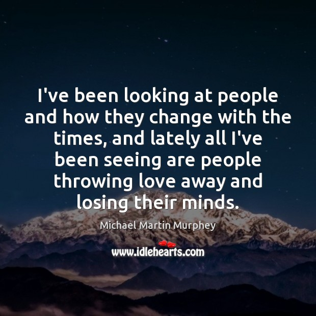 I've been looking at people and how they change with the times, Image