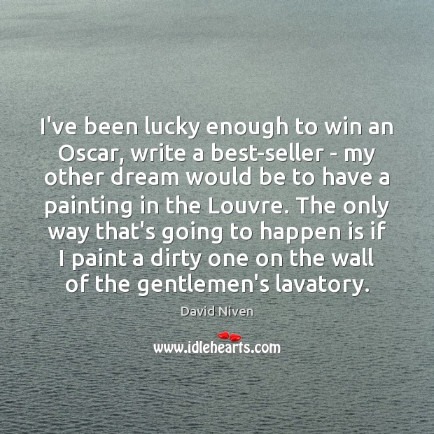 I've been lucky enough to win an Oscar, write a best-seller – Image